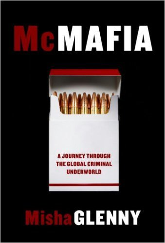 McMafia: A Journey Through the Global Criminal Underworld Book Cover