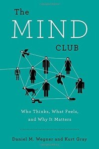 The Mind Club: Who Thinks, What Feels, and Why It Matters Book Cover