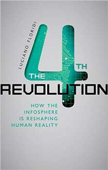 The Fourth Revolution: How the infosphere is reshaping human reality Book Cover