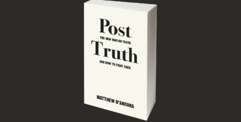 Post-Truth: The New War on Truth and How to Fight Back