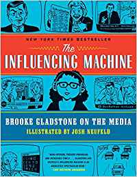 The Influencing Machine: Brooke Gladstone On The Media Book Cover