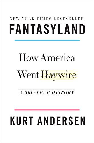 Fantasyland: How America Went Haywire: A 500-Year History Book Cover