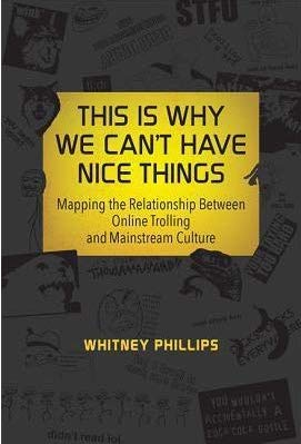 This Is Why We Can't Have Nice Things: Mapping the Relationship between Online Trolling and Mainstream Culture Book Cover
